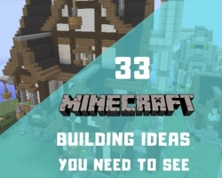 33 Minecraft Building Ideas You Need to See